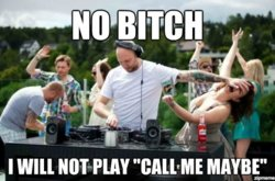 no-bitch-i-will-not-play-call-me-maybe.jpg