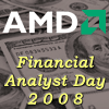 AMD Financial Analyst Day 2008 Review
